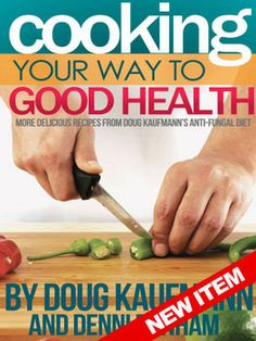 Cooking Your Way to Good Health: More Delicious Recipes From Doug Kaufmann's Anti-fungal Diet (Fungus Link): Doug Kaufmann, Denni Dunham: Easy Weight Loss, Healthy Weight Loss, How To Lose Weight Fast, Reduce Weight, Get Healthy, Healthy Eating, Healthy Recipes, Delicious Recipes, Bariatric Recipes