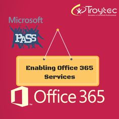 Exam Name : Enabling Office 365 Services Exam Code : 70-347 Category: Microsoft http://www.troytec.com/70-347-exams.html
