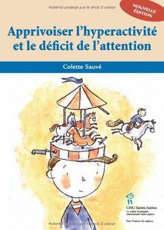 Apprivoiser l'hyperactivité et le déficit de l'attention de Colette Sauve http://www.amazon.fr/dp/2896190953/ref=cm_sw_r_pi_dp_nQUIub1H34H2P