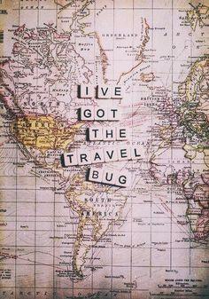 I've got the travel bug
