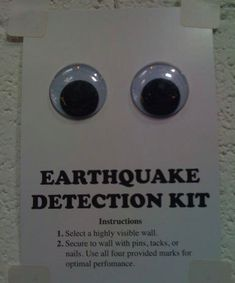 Earthquake detection kit...solid idea! :P                                                                                                                                                                                 More