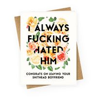 I Always Fucking Hated Him Greetingcard