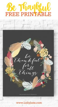 Be Thankful for All Things FREE PRINTABLE! Cute Thanksgiving decor idea, perfect fall decorating idea! Printable Fall Art | Download full resolution art at lollyjane.com in 2 color options!