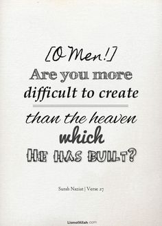 Are you more difficult to create or is it the heavens? - www.lionofAllah.com