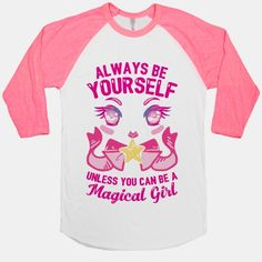 Always Be Yourself Unless You Can Be A Magical Girl