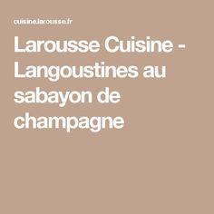 Larousse Cuisine - Langoustines au sabayon de champagne
