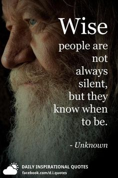 Wise people are not always silent, but they know when to be. Reality Of Life Quotes, Real Life Quotes, True Quotes, Words Quotes, Motivational Picture Quotes, Good Morning Inspirational Quotes, Inspirational Quotes Pictures, Buddha Quotes Life, Silent Quotes