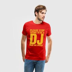 Please Stop Trying To Be A DJ - Men's Premium T-Shirt
