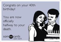 Halfway To Your Death 40th Birthday CardsBirthday