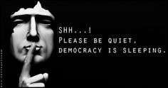 EmilysQuotes.Com - shh, quiet, silence, democracy, sleeping, ignorance, politics, unknown