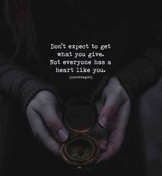 Positive Quotes : QUOTATION – Image : Quotes Of the day – Description Don't expect to get what you give.. Sharing is Power – Don't forget to share this quote ! https://hallofquotes.com/2018/04/12/positive-quotes-dont-expect-to-get-what-you-give/