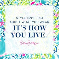 style isn't just about what you wear, it's how you live