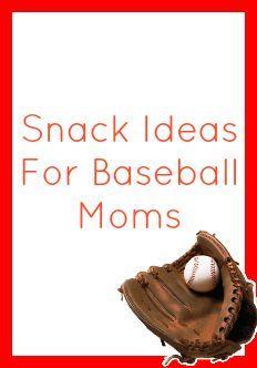 Snack Ideas For Baseball Moms - Making Our Life Matter