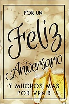 Anniversary Quotes For Him, Happy Marriage Anniversary, Anniversary Cards, Happy Birthday Wishes Cards, Happy Birthday Flower, Ideas Aniversario, Spanish Inspirational Quotes, Motivational Phrases, Book Club Books