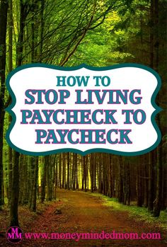 How to Stop Living Paycheck to Paycheck.  Learn ways to help you stop living paycheck to paycheck and get free of debt.