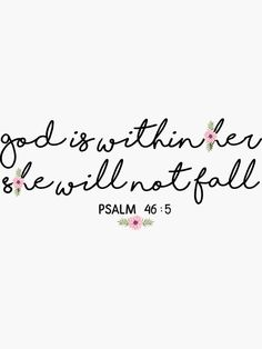 'Christian Quote - God Is Within Her - Psalm Sticker by ChristianStore Psalms Quotes, Bible Verses Quotes, Jesus Quotes, Faith Quotes, Bible Verse Tattoos, Faith Tattoos, Rib Tattoos, Quote Tattoos, Music Tattoos