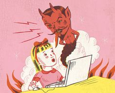 Satan and the internet.