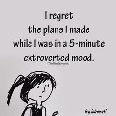 I regret the plans infj Now Quotes, Quotes To Live By, Funny Quotes, Life Quotes, Funny Memes, Introvert Quotes, Introvert Problems, Introvert Funny, Introvert Personality