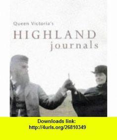 Queen Victorias Highland Journals (9780600594574) David Duff , ISBN-10: 0600594572  , ISBN-13: 978-0600594574 ,  , tutorials , pdf , ebook , torrent , downloads , rapidshare , filesonic , hotfile , megaupload , fileserve