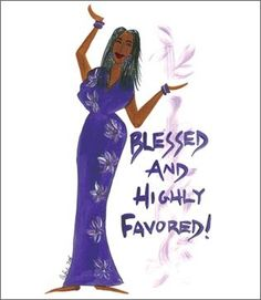 Blessed & Highly Favored!