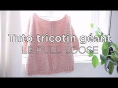 Tuto tricotin : le pull loose - partie 2 / Loom knit an oversized sweater - part 2 - YouTube