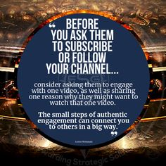 Before you ask them to subscribe or follow your channel, consider asking them to engage with one video, as well as sharing one reason why they might want to watch that one video. The small steps of authentic engagement can connect you to others in a big way. #subscribe #follow #sharing #engagement #love #smallsteps #steps #growth #fsgmessagingandoptics #lorenweisman You Ask, First Video, Follow You, Connect, Channel, Engagement, Tags, Watch, Quotes