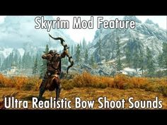 Skyrim Mod Feature: Ultra Realistic Bow Shoot Sounds