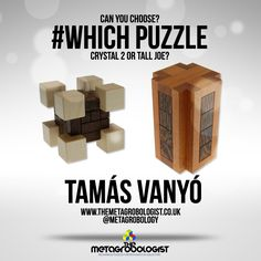 Which of the two puzzles 'Crystal 2' or Tall Joe?' would most like to own?  Images: © Tamás Vanyó   #which puzzle