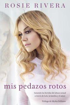 Mis Pedazos Rotos by Rosie Rivera