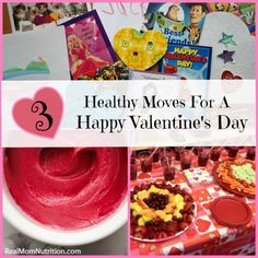 3 Healthy Moves for a Happy Valentine's Day compiled by Real Mom Nutrition!