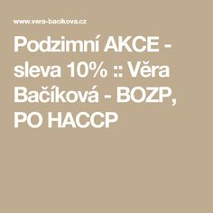 Podzimní AKCE - sleva 10% :: Věra Bačíková - BOZP, PO HACCP