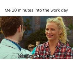 drunk funny Justin Timberlake flirt bad teacher cameron diaz get drunk Cameron Diaz, Funny Memes About Work, Hilarious Work Memes, Funny Work, Funny Jokes, Bad Teacher, Friday Meme, Michaela, Office Humor