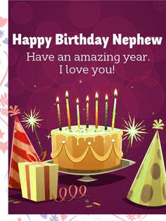 Send Free Have an Amazing Year - Happy Birthday Card for Nephew to Loved Ones on Birthday & Greeting Cards by Davia. It's free, and you also can use your own customized birthday calendar and birthday reminders. Birthday Message For Nephew, Happy Birthday Nephew Quotes, Birthday Poems, Birthday Blessings, Best Birthday Wishes, Birthday Wishes Quotes, Happy Birthday Messages, Happy Birthday Images, Happy Birthday Greetings