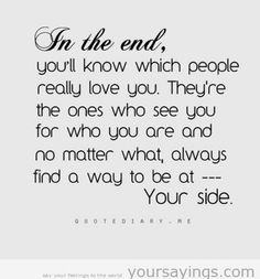In the end you will know.  #people #Life #quote