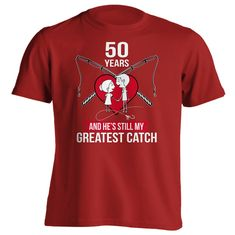 50th Anniversary Gift 50 Years and Still My Greatest Catch Shirt #anniversarygifts