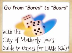 "Baby, it's cold outside!  Turn ""bored"" into ""board"" with the City of Motherly Love's 1st Guide to board and card games for little kids. #Games #Guide #Kids Activities"