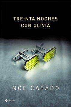 Mis Momentos De Relax. : Treinta noche con Olivia- Noe Casado.
