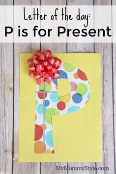 Letter of the day: P is for Present – My Mommy Style Letter of the day craft. P is for present. Fun preschool craft for learning the alphabet Letter P Activities, Preschool Letter Crafts, Alphabet Letter Crafts, Abc Crafts, Classroom Crafts, Toddler Crafts, Preschool Crafts, Letter Art, Letter Tracing