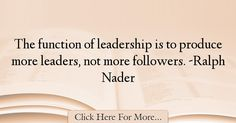Ralph Nader Quotes About Leadership - 40096