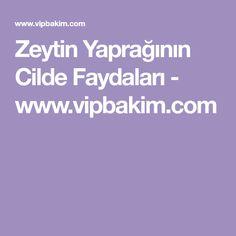 Zeytin Yaprağının Cilde Faydaları - www.vipbakim.com Beauty, Artemis, Tubs, Karma, Yoga, Amigurumi, Masks, Bathtubs, Soaking Tubs