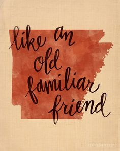 "Arkansas, ""Like an Old Familiar Friend"""