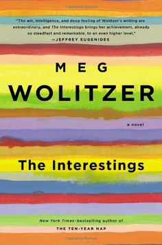 The Interestings: A Novel: Meg Wolitzer: 9781594488399: Amazon.com: Books