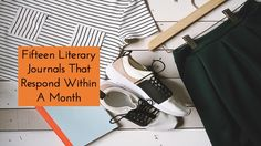 » Fifteen Literary Journals That Respond Within A Month