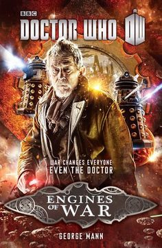 """by George Mann Published September 9, 2014 """"I've had many faces. Many lives. I don't admit to all of them. There's one life I've tried very hard to forget-the Doctor who fought in the Time War."""" The G"""