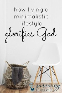 How Living a Minimalistic Lifestyle Glorifies God. Minimalism, minimalistic, natural living, decluttering,