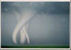 Tornado ( twisters ) My beloved farming cousin told me that he was so close to three twisters on Nebraska field with AHHHHH mouth.  The three twisters were spinning togehter as like dancing.