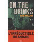 On the Brinks - Sam MILLAR http://motamots.canalblog.com/archives/2014/06/10/29754296.html