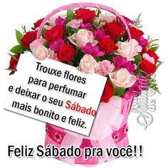 Trouxe flores para perfumar e deixar o seu Sábado mais bonito e feliz. Feliz Sábado pra você!