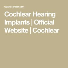 Cochlear Hearing Implants | Official Website | Cochlear