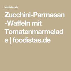 Zucchini-Parmesan-Waffeln mit Tomatenmarmelade | foodistas.de